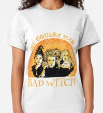 You Coulda Had A Bad Witch Classic T-Shirt