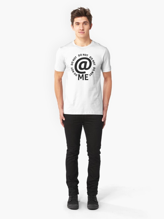 Alternate view of do not at me - black text Slim Fit T-Shirt