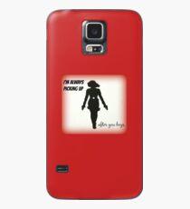 I'm Always Picking Up Case/Skin for Samsung Galaxy
