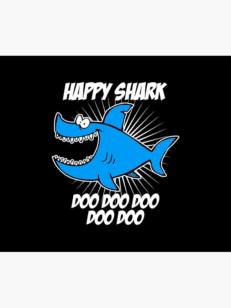 Happy Shark Doo Doo Doo by PoppinDesigns