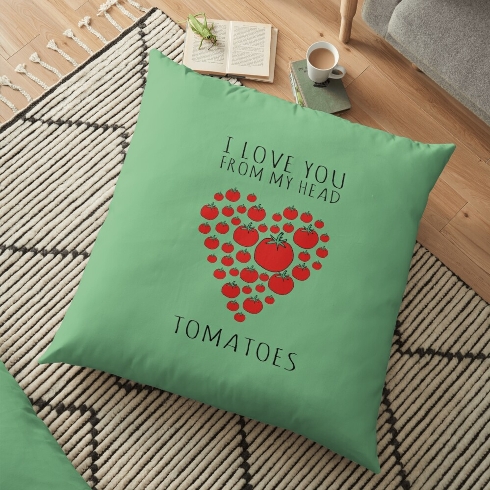 I LOVE YOU FROM MY HEAD TOMATOES Floor Pillow