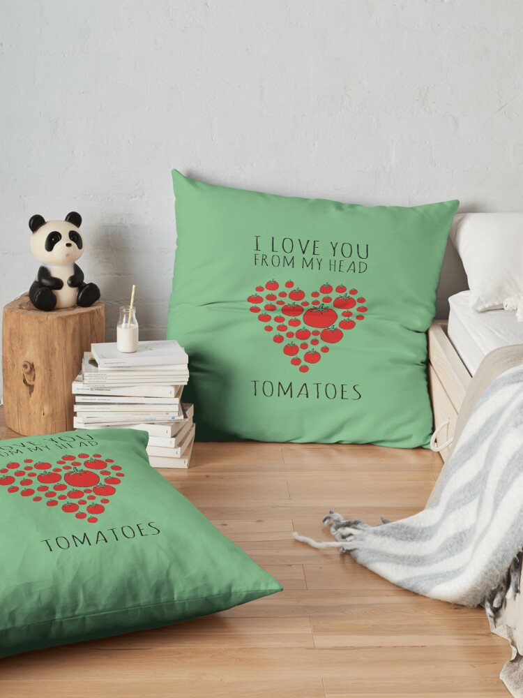 Alternate view of I LOVE YOU FROM MY HEAD TOMATOES Floor Pillow