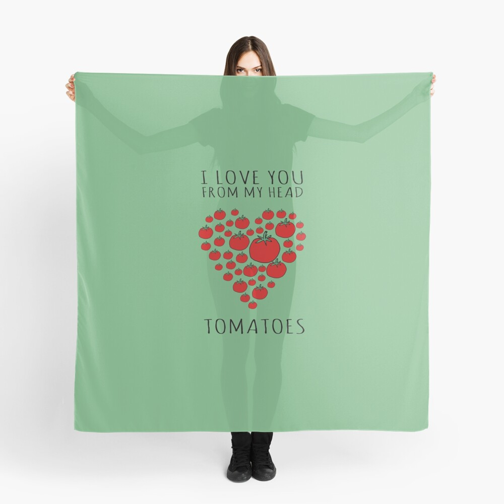 I LOVE YOU FROM MY HEAD TOMATOES Scarf