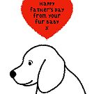 Happy Father's Day From The Dog by Adam Regester