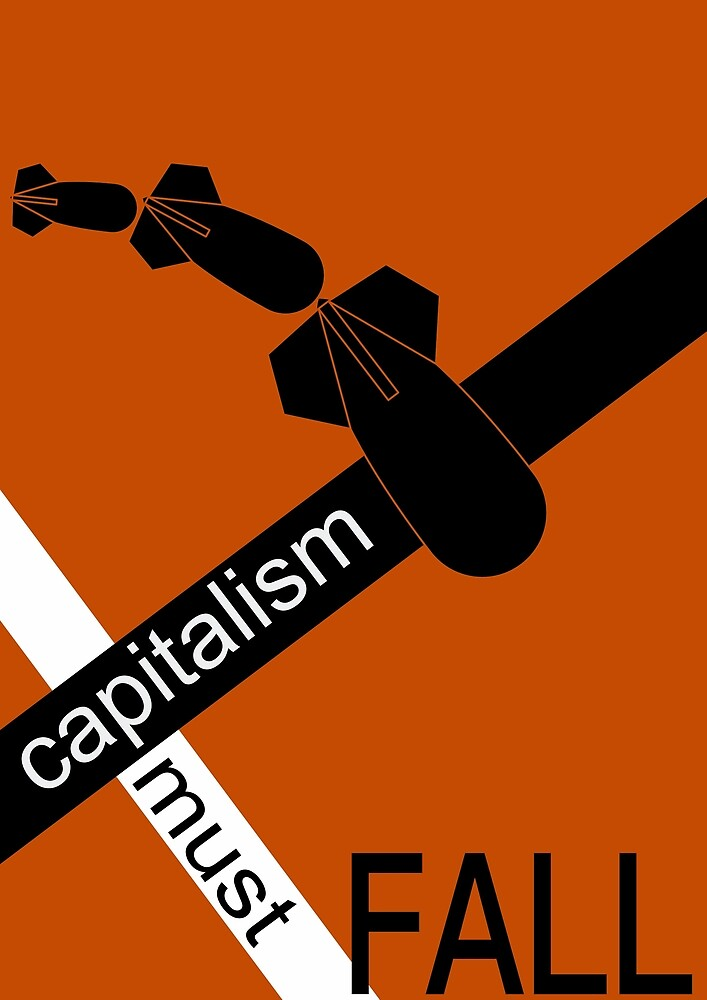 Capitalism Must Fall by Ross Hall