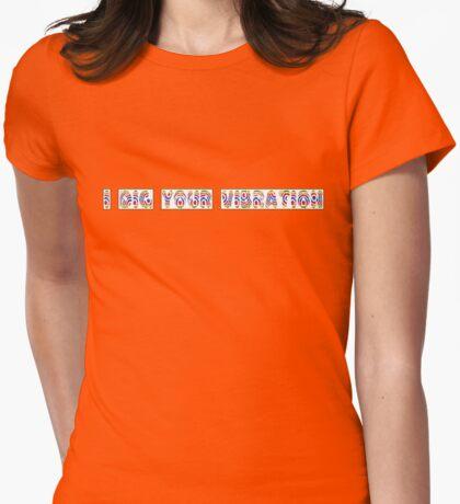 i dig your vibration T-Shirt