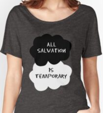 TFIOS - All salvation is tempoary Women's Relaxed Fit T-Shirt
