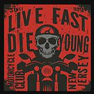 Live Fast Die Young New Jersey by StickaBomb