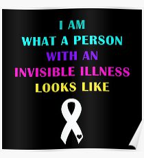 Invisible Illness Looks Like Poster