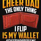 Ich bin ein Cheer Dad! Nur die Sache, die ich umdrehe, ist meine Geldbörse! von Charles Mac
