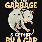 Lass uns Müll essen und von einem Auto angefahren werden! Beutelratte von Charles Mac