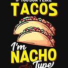 Wenn Sie Tacos nicht mögen, bin ich Nacho-Typ von Charles Mac