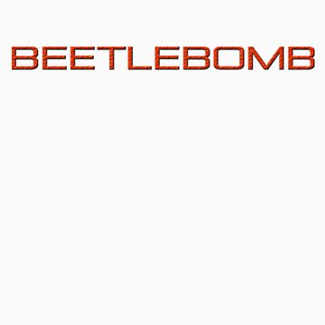 Beetlebomb by BeetleBomb