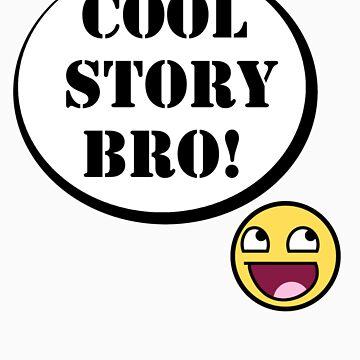 Cool Story Bro! by TGURU