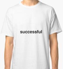 successful Classic T-Shirt