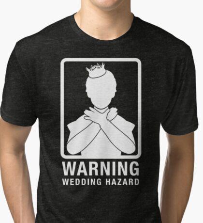 Warning: Wedding Hazard Tri-blend T-Shirt