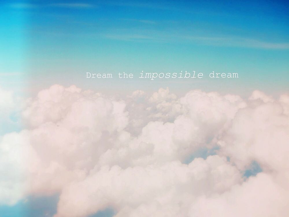 """""""Dream the impossible dream"""" by Marie Photography"""