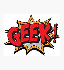 GEEK [UltraHD] Photographic Print