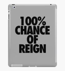 100% CHANCE OF REIGN iPad Case/Skin