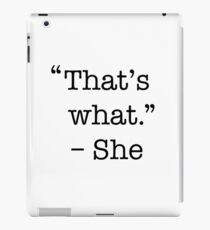 That's what she said shirt iPad Case/Skin