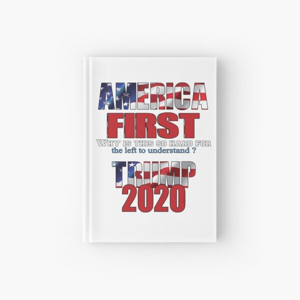 AMERICA FIRST Trump 2020 Hardcover Journal