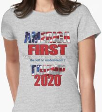 AMERICA FIRST Trump 2020 Fitted T-Shirt