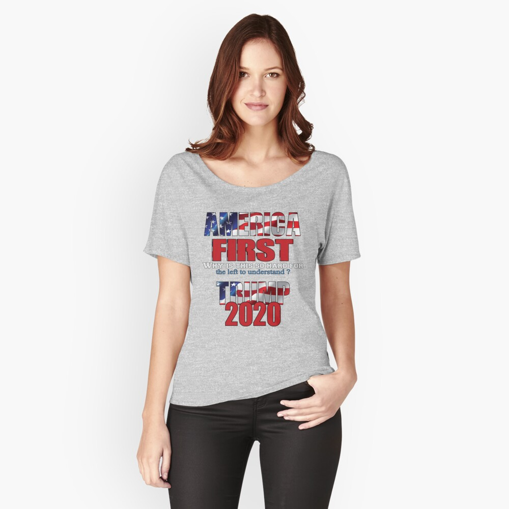 AMERICA FIRST Trump 2020 Relaxed Fit T-Shirt