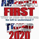 AMERICA FIRST Trump 2020 by IconicTee