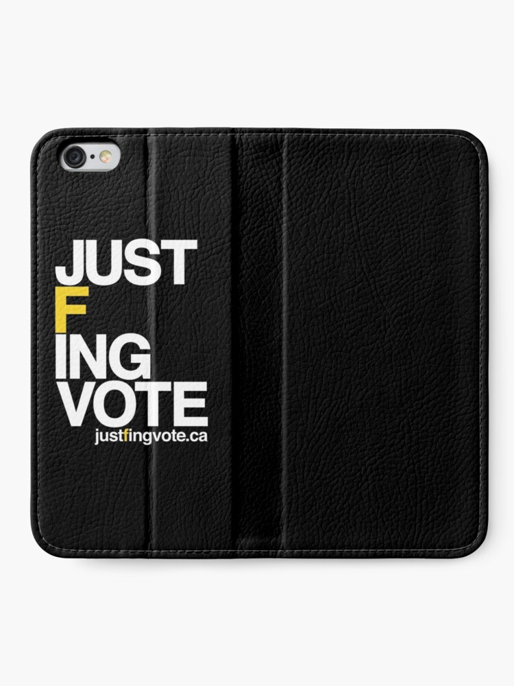 Alternate view of Just F'ing Vote iPhone Wallet