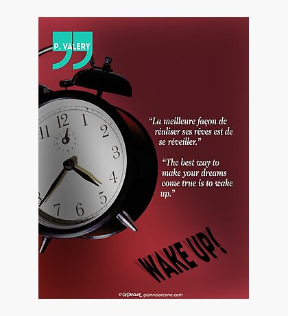 Wake Up! (quotation) Photographic Print