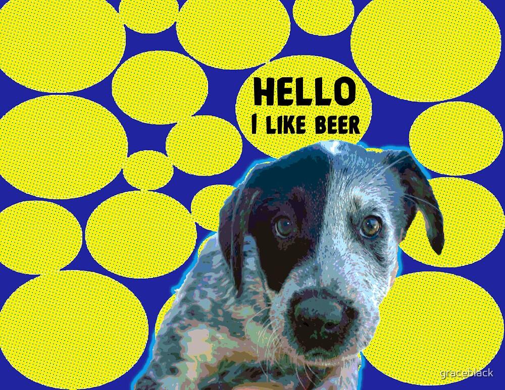 I Like Beer, so what? by graceblack