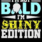 Im Not Bald Im Shiny Edition Hairstyle von mjacobp