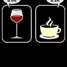 Funny Wine And Coffee Argument Gift von mjacobp