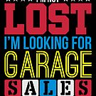 I m not lost I m looking for Garage Sales von mjacobp