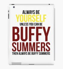 Always Be Buffy Summers iPad Case/Skin