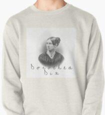 Dorothea Dix Pullover Sweatshirt