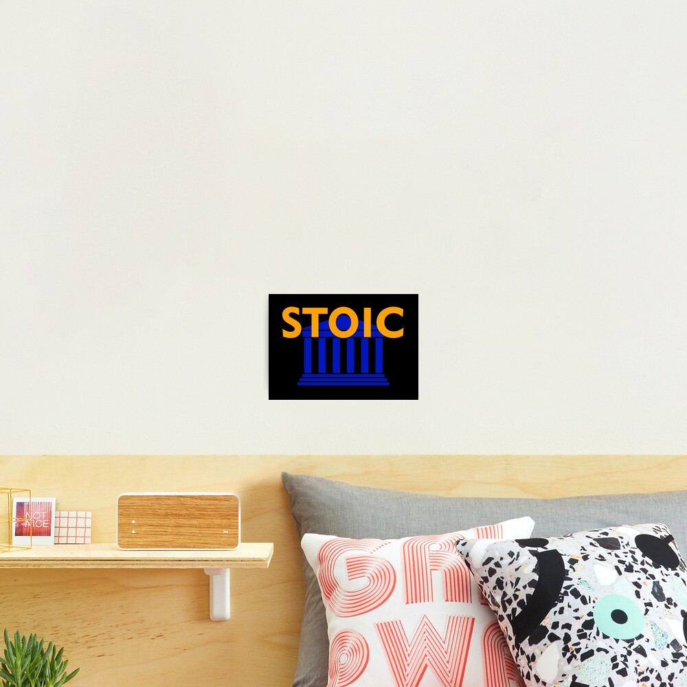 Stoic - Stay Stoic - Find Freedom Photographic Print