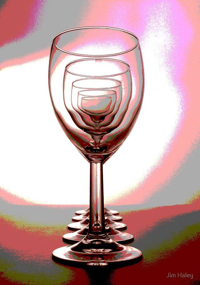 The Wineglasses 1 by Jim Haley