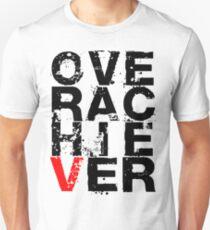 Over Achiever Unisex T-Shirt