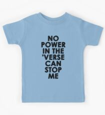 No Power In The 'Verse Can Stop Me Kinder T-Shirt