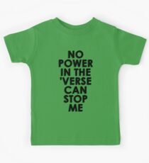 No Power In The 'Verse Can Stop Me Kids Tee