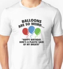 Balloons Are So Weird Unisex T-Shirt