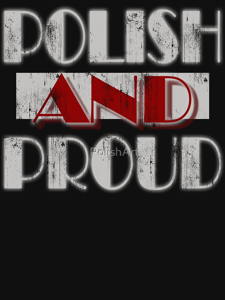 Polish and Proud t shirt by PolishArt