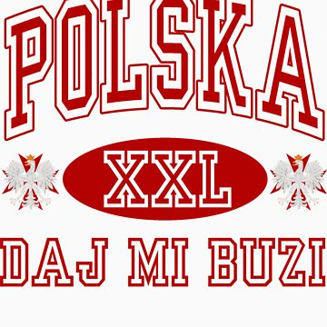 Polska Daj Mi Buzi t shirt by PolishArt