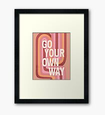 Go your own way Framed Print