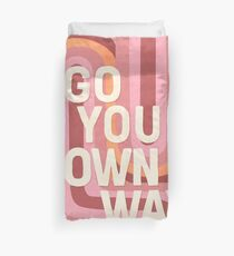 Go your own way Duvet Cover