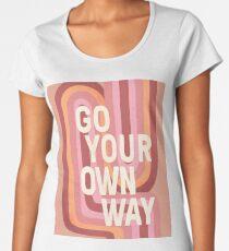Go your own way Premium Scoop T-Shirt
