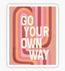 Go your own way Glossy Sticker