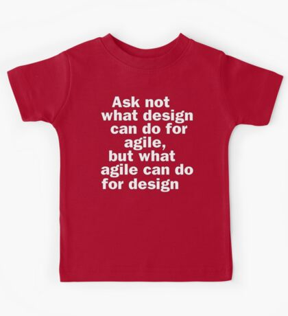Ask not what design can do for agile, but what agile can do for design Kids Clothes