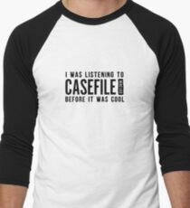 I Was Listening to Casefile Before it Was Cool (Dark) Baseball ¾ Sleeve T-Shirt